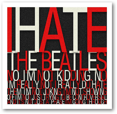 I hate the beatles